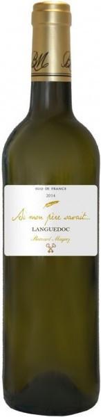 "Вино ""Si mon pere savait"" Blanc, Languedoc AOP, 2014"
