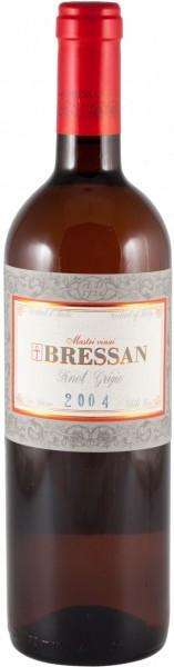 Вино Bressan Pinot Grigio IGT 2004