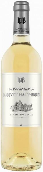 """Вино """"Le Bordeaux de Larrivet Haut-Brion"""" Blanc, Bordeaux AOP"""